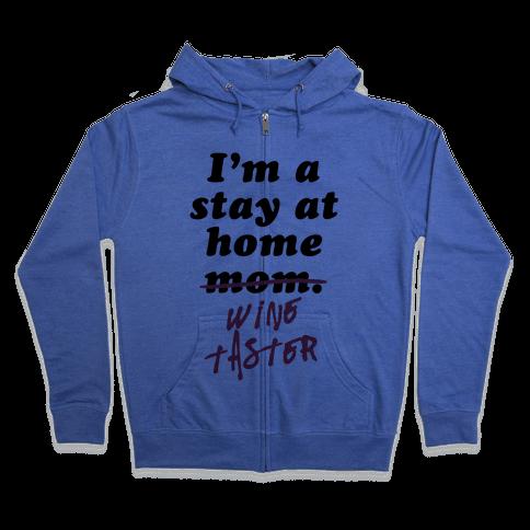 Stay at Home Wine Taster Zip Hoodie