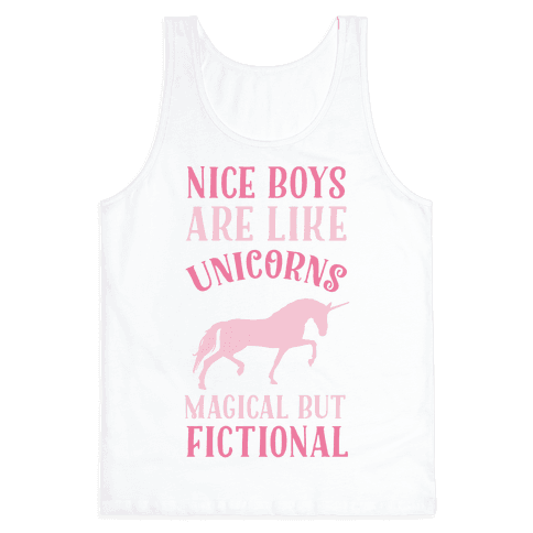 Nice Boys Are Like Unicorns Magical But Fictional Tank Top