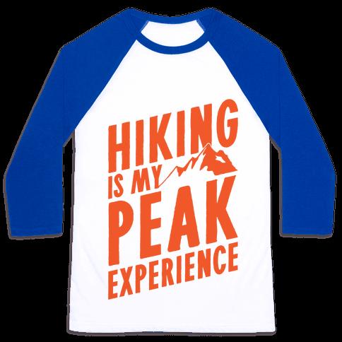 Hiking Is My Peak Experience Baseball Tee
