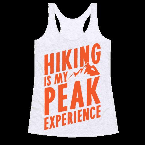 Hiking Is My Peak Experience Racerback Tank Top