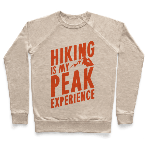 Hiking Is My Peak Experience Pullover