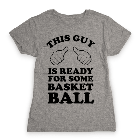 This Guy Is Ready for Some Basketball Womens T-Shirt