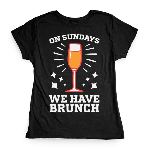 On Sundays We Have Brunch Womens T-Shirt