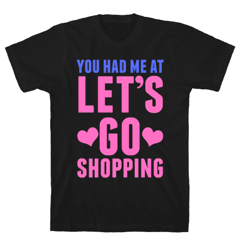 Let's Go Shopping Mens T-Shirt