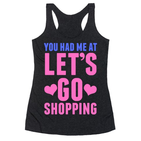 Let's Go Shopping Racerback Tank Top