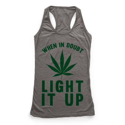 When In Doubt Light It Up