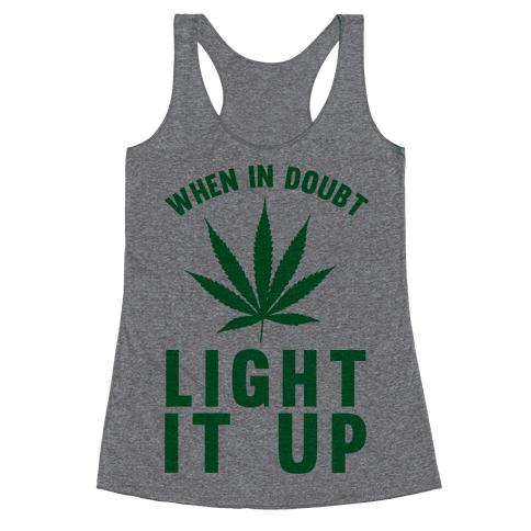 When In Doubt Light It Up Racerback Tank Top
