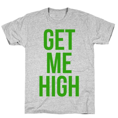 Get Me High Mens T-Shirt