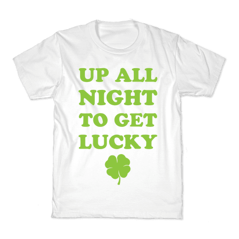 Up All Night To Get Lucky Kids T-Shirt