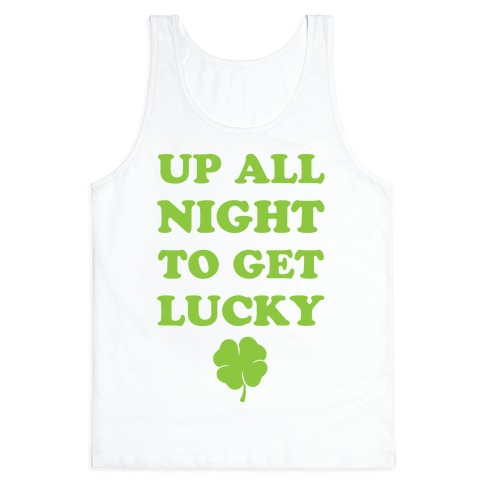 Up All Night To Get Lucky Tank Top