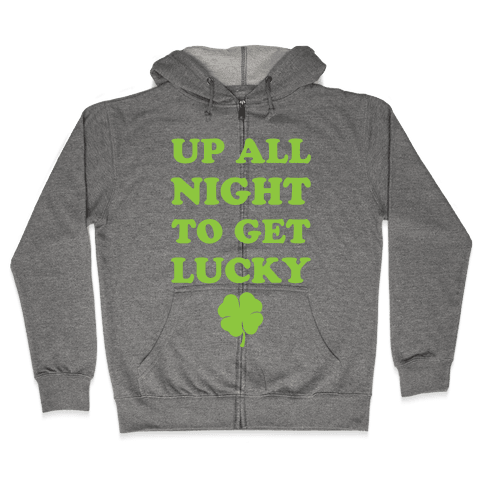 Up All Night To Get Lucky Zip Hoodie