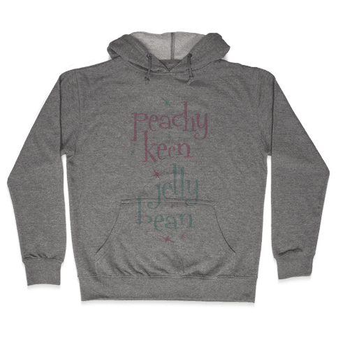 Peachy Keen Jelly Bean Hooded Sweatshirt