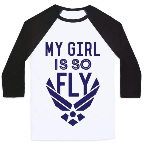 My Girl Is So Fly Baseball Tee