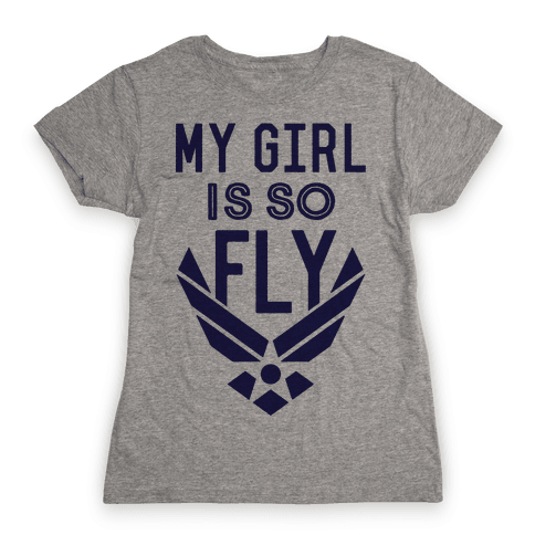 My Girl Is So Fly Womens T-Shirt