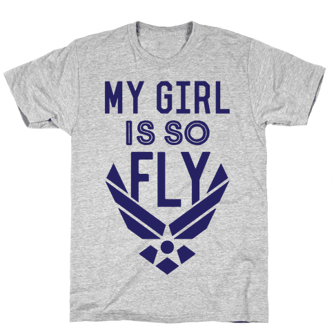 My Girl Is So Fly Mens T-Shirt
