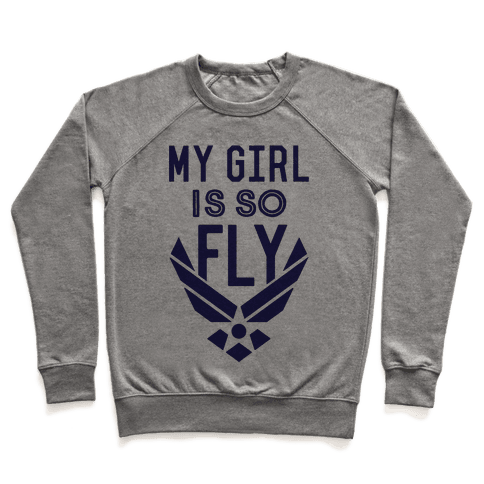 My Girl Is So Fly Pullover