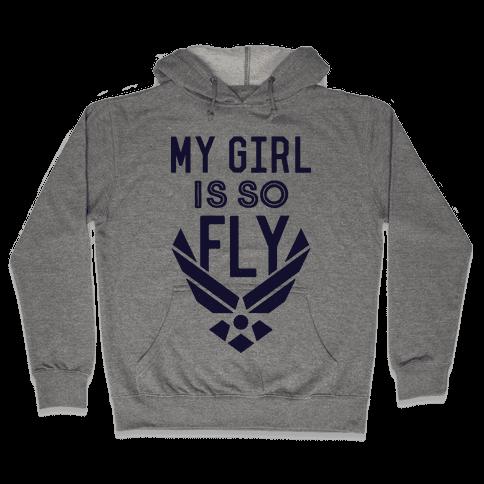My Girl Is So Fly Hooded Sweatshirt