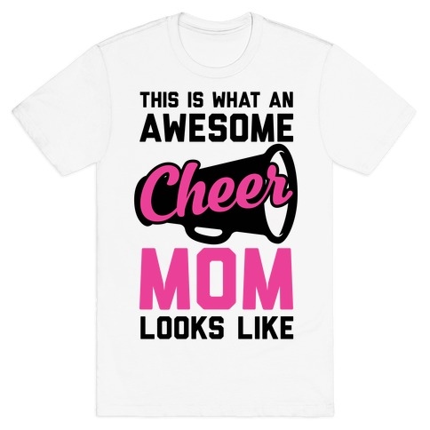 This Is What An Awesome Cheer Mom Looks Like T-Shirt