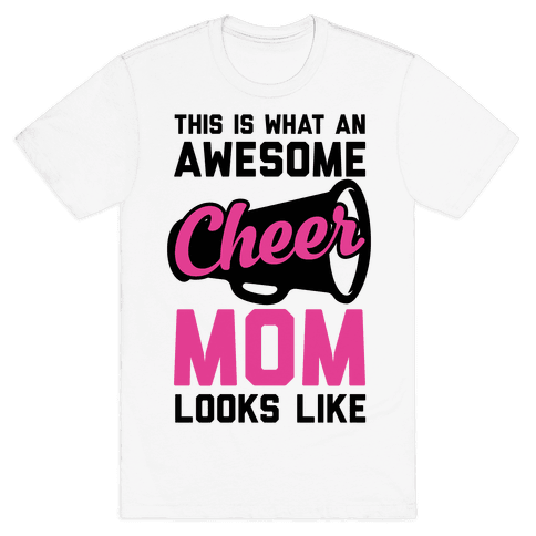 This Is What An Awesome Cheer Mom Looks Like Mens T-Shirt