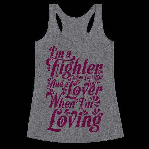 I'm a Fighter when I'm Mad and a Lover When I'm Loving