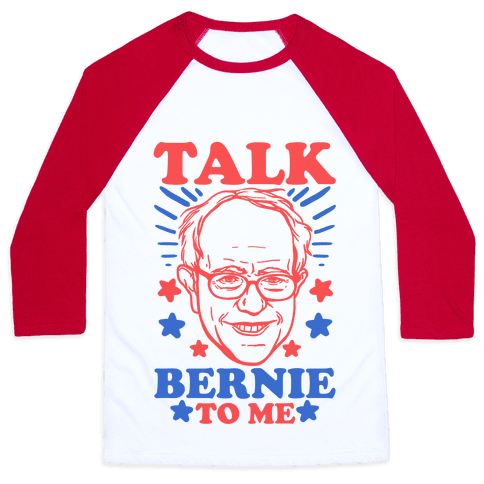 Talk Bernie To Me Baseball Tee