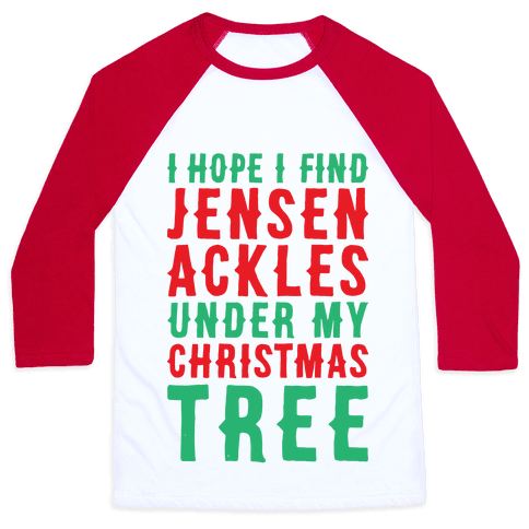 I Hope I Find Jensen Ackles Under My Christmas Tree Baseball Tee