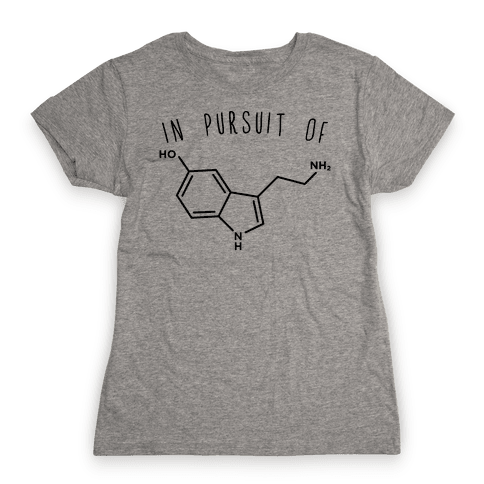 In Pursuit of Happiness (Serotonin Molecule) Womens T-Shirt