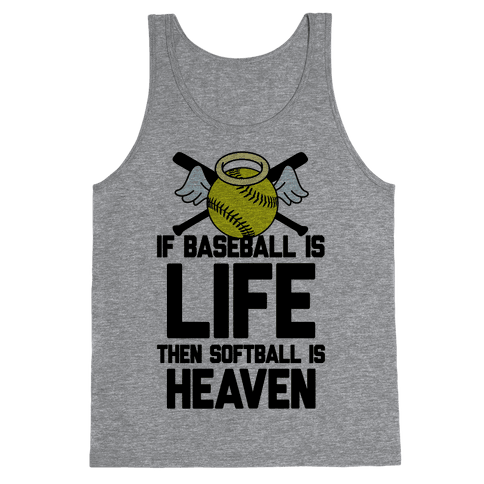 If Baseball Is Life Then Softball Is Heaven Tank Top