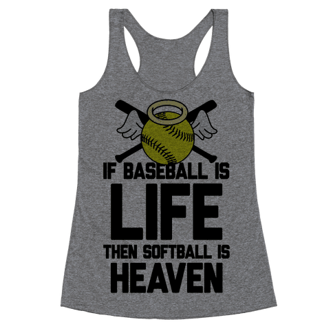If Baseball Is Life Then Softball Is Heaven Racerback Tank Top