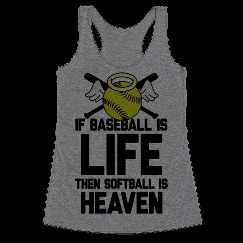 If Baseball Is Life Then Softball Is Heaven Racerback Tank Top