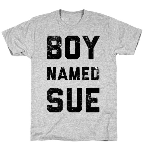Boy Named Sue T-Shirt
