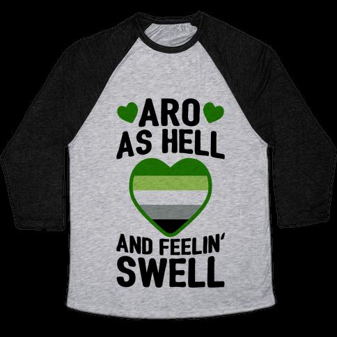 Aro As Hell And Feelin' Swell Baseball Tee