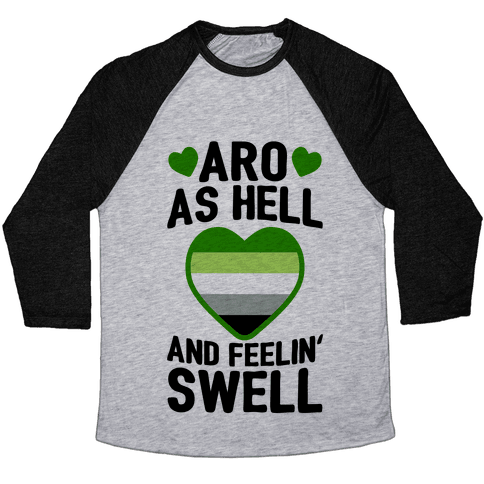 Aro As Hell And Feelin' Swell Baseball Tee