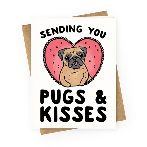 Sending You Pugs & Kisses Greeting Card