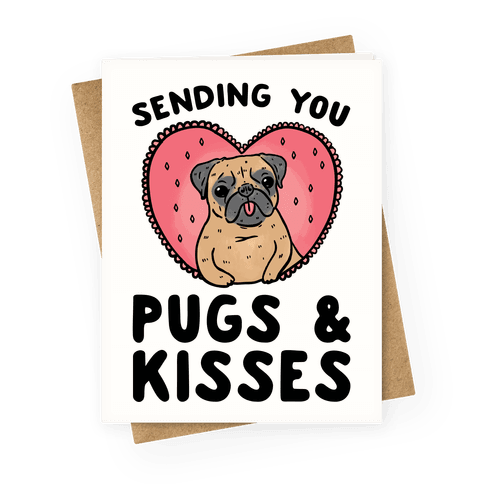 Sending You Pugs & Kisses