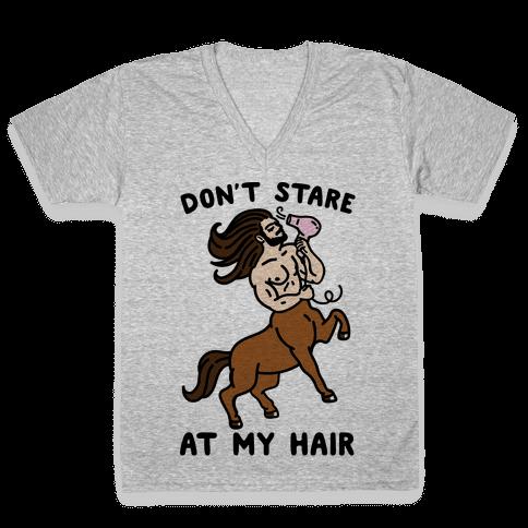 Don't Stare At My Hair V-Neck Tee Shirt