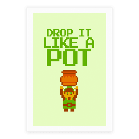 Drop It Like A Pot Poster