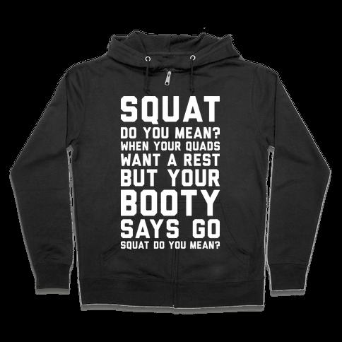 Squat Do You Mean? Zip Hoodie