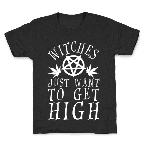 Witches Just Want To Get High Kids T-Shirt