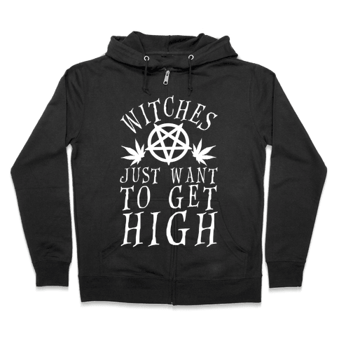 Witches Just Want To Get High Zip Hoodie