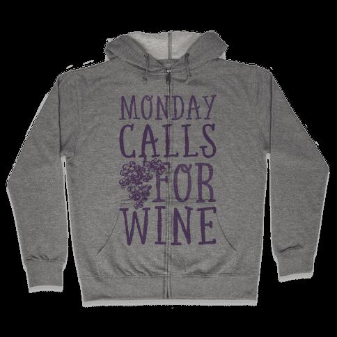 Monday Calls For Wine Zip Hoodie