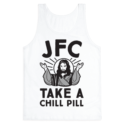 JFC Take a Chill Pill Tank Top