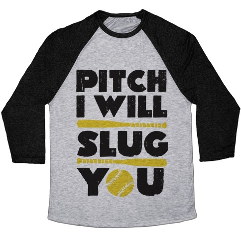 Pitch I Will Slug You