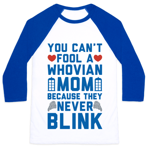 Whovian Moms Don't Blink Baseball Tee