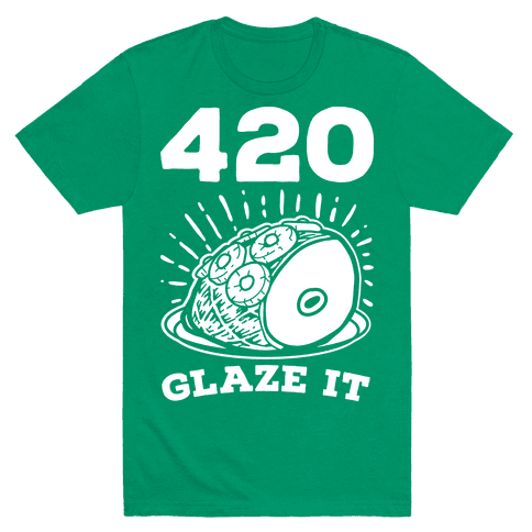 420 Glaze it Ham Mens T-Shirt