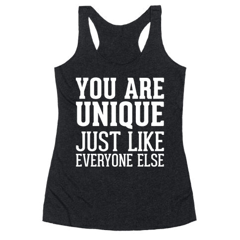 You Are Unique Racerback Tank Top