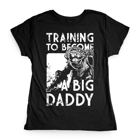 Training To Become A Big Daddy Womens T-Shirt