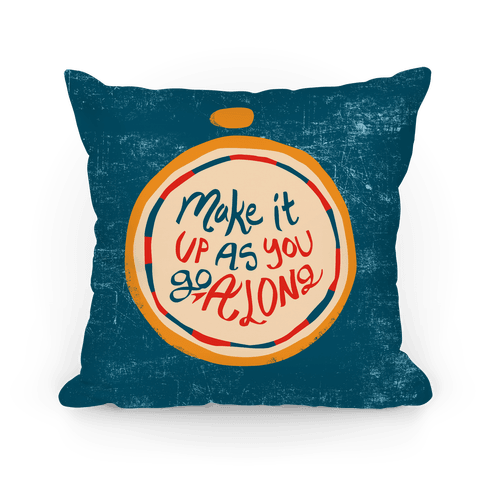 Make It Up As You Go Along Compass Pillow Pillow