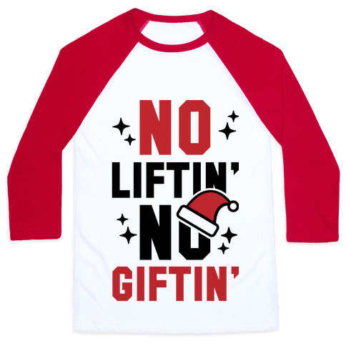No Liftin' No Giftin' Baseball Tee