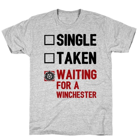 Single Taken Waiting For A Winchester Mens T-Shirt